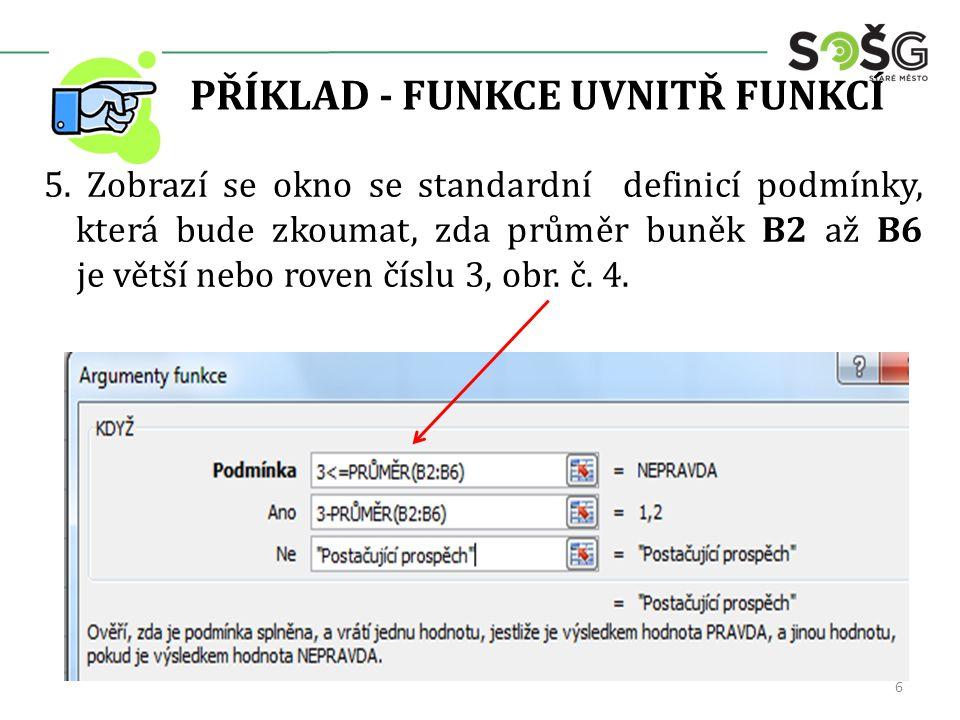 PŘÍKLAD - FUNKCE UVNITŘ FUNKCÍ 6.
