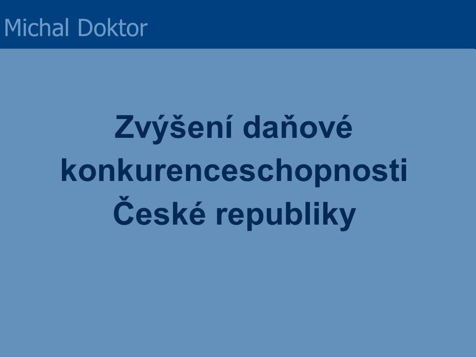 Důležitý faktor dalšího vývoje: konkurenceschopnost národních ekonomik Michal Doktor