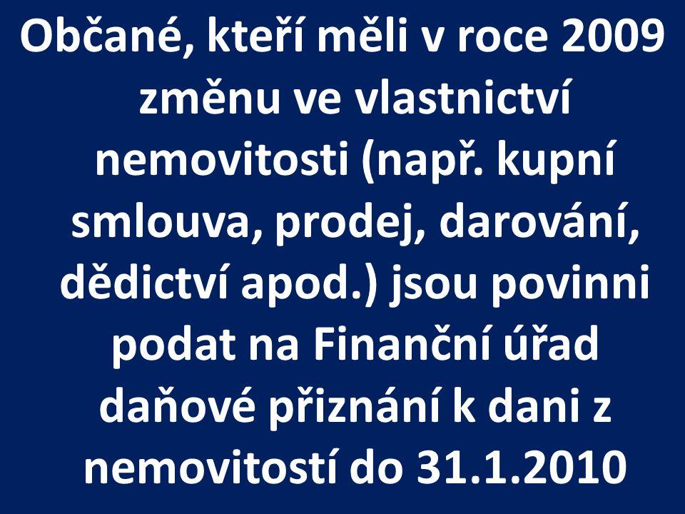 Finanční úřad oznamuje, že od 1.1.2010 končí platnost osvobození nových staveb obytných domů.