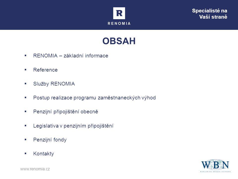 Specialisté na Vaší straně www.renomia.cz OBSAH  RENOMIA – základní informace  Reference  Služby RENOMIA  Postup realizace programu zaměstnaneckýc