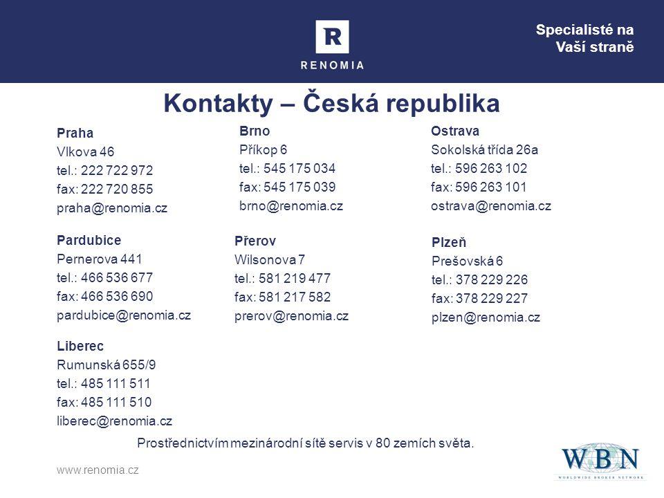 Specialisté na Vaší straně www.renomia.cz Kontakty – Česká republika Praha Vlkova 46 tel.: 222 722 972 fax: 222 720 855 praha@renomia.cz Brno Příkop 6