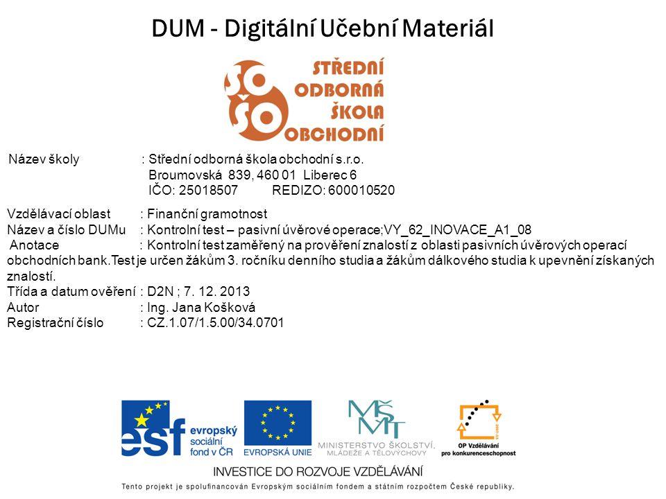 DUM - Digitální Učební Materiál Název školy: Střední odborná škola obchodní s.r.o.