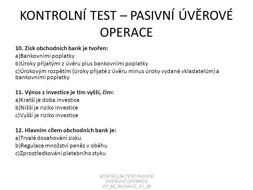 KONTROLNÍ TEST – PASIVNÍ ÚVĚROVÉ OPERACE 10.