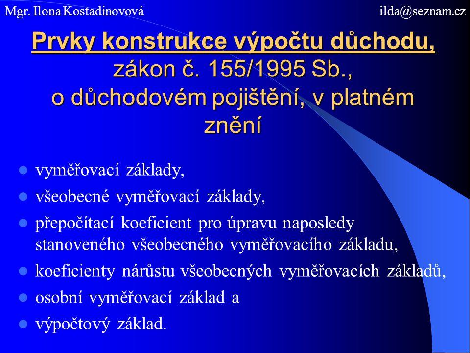 Prvky konstrukce výpočtu důchodu, zákon č. 155/1995 Sb., o důchodovém pojištění, v platném znění vyměřovací základy, všeobecné vyměřovací základy, pře