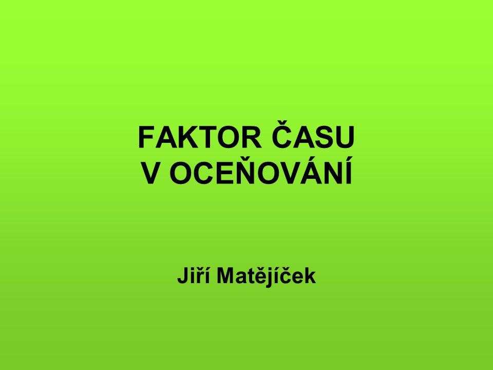 FAKTOR ČASU V OCEŇOVÁNÍ Jiří Matějíček