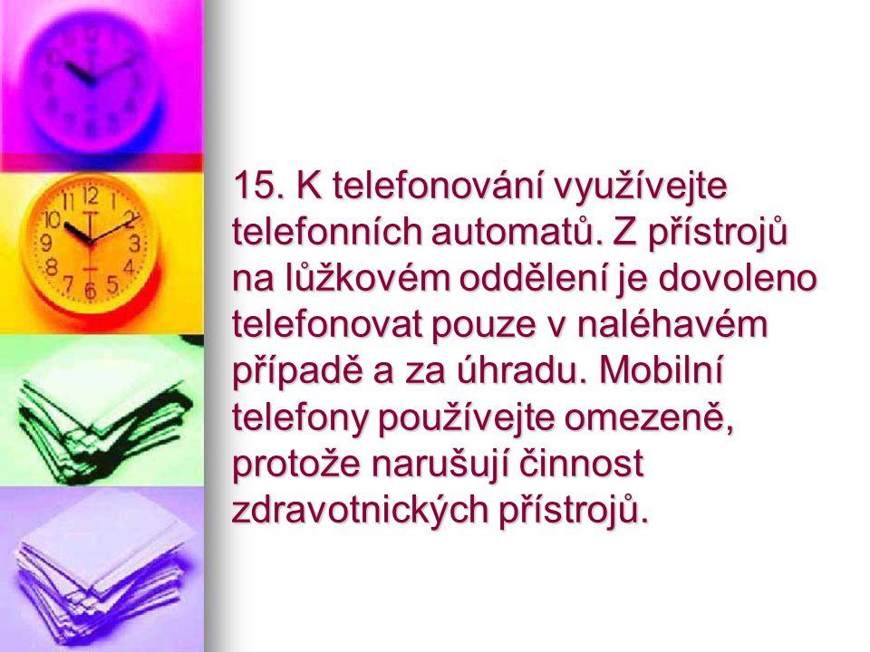 15. K telefonování využívejte telefonních automatů.