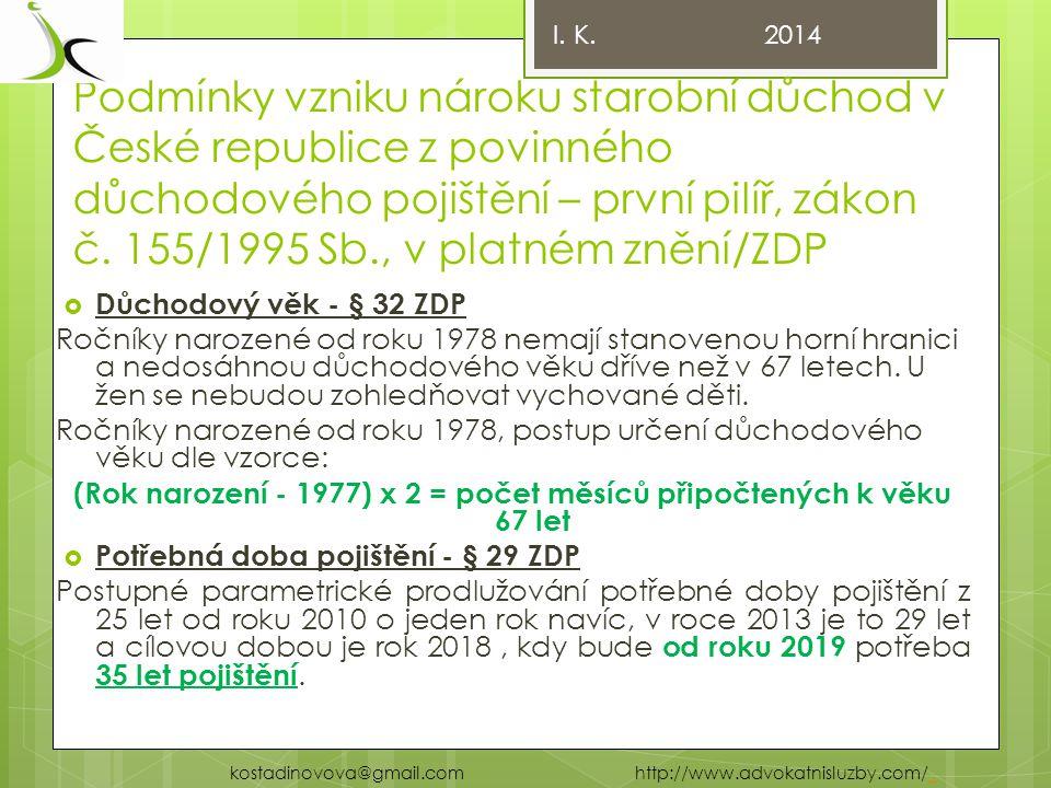 Podmínky vzniku nároku starobní důchod v České republice z povinného důchodového pojištění – první pilíř, zákon č.