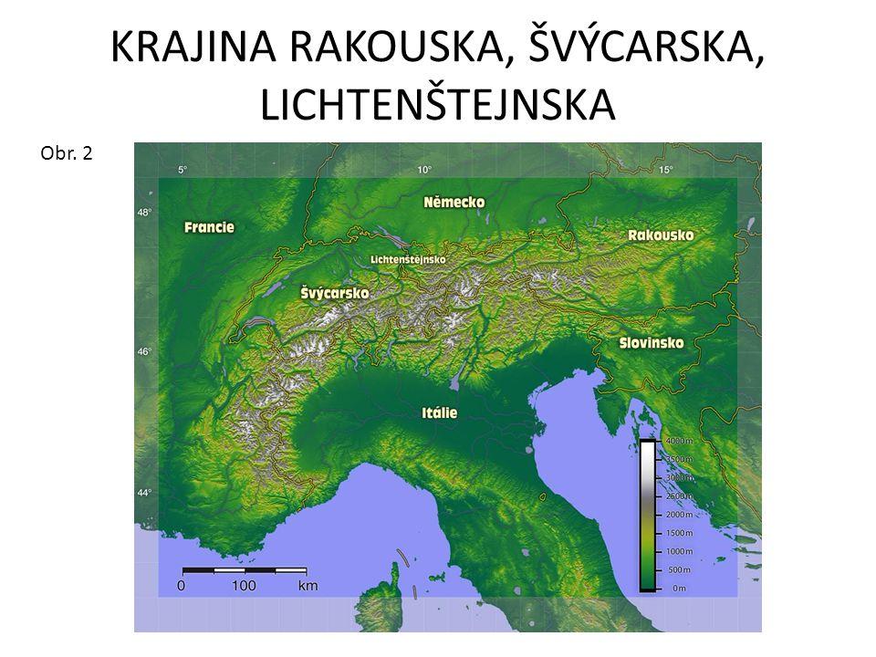 KRAJINA RAKOUSKA, ŠVÝCARSKA, LICHTENŠTEJNSKA Obr. 2
