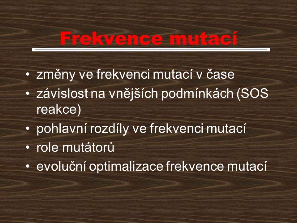 Frekvence mutací změny ve frekvenci mutací v čase závislost na vnějších podmínkách (SOS reakce) pohlavní rozdíly ve frekvenci mutací role mutátorů evo