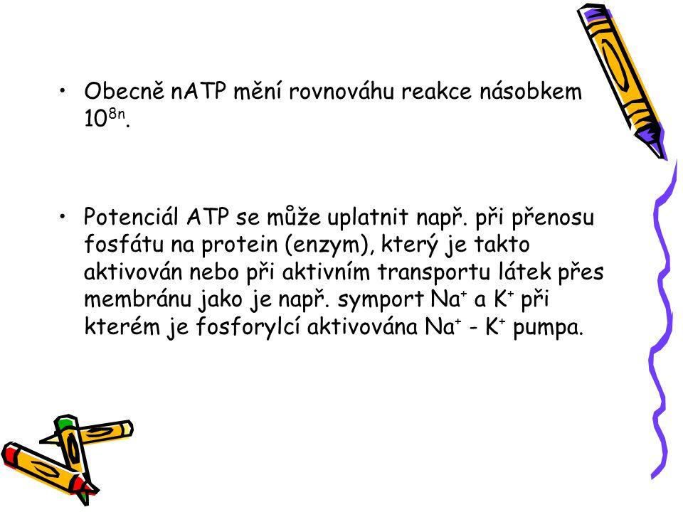 Obecně nATP mění rovnováhu reakce násobkem 10 8n. Potenciál ATP se může uplatnit např. při přenosu fosfátu na protein (enzym), který je takto aktivová