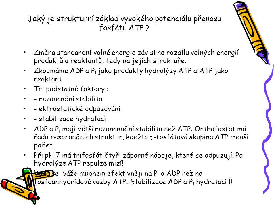 Jaký je strukturní základ vysokého potenciálu přenosu fosfátu ATP ? Změna standardní volné energie závisí na rozdílu volných energií produktů a reakta