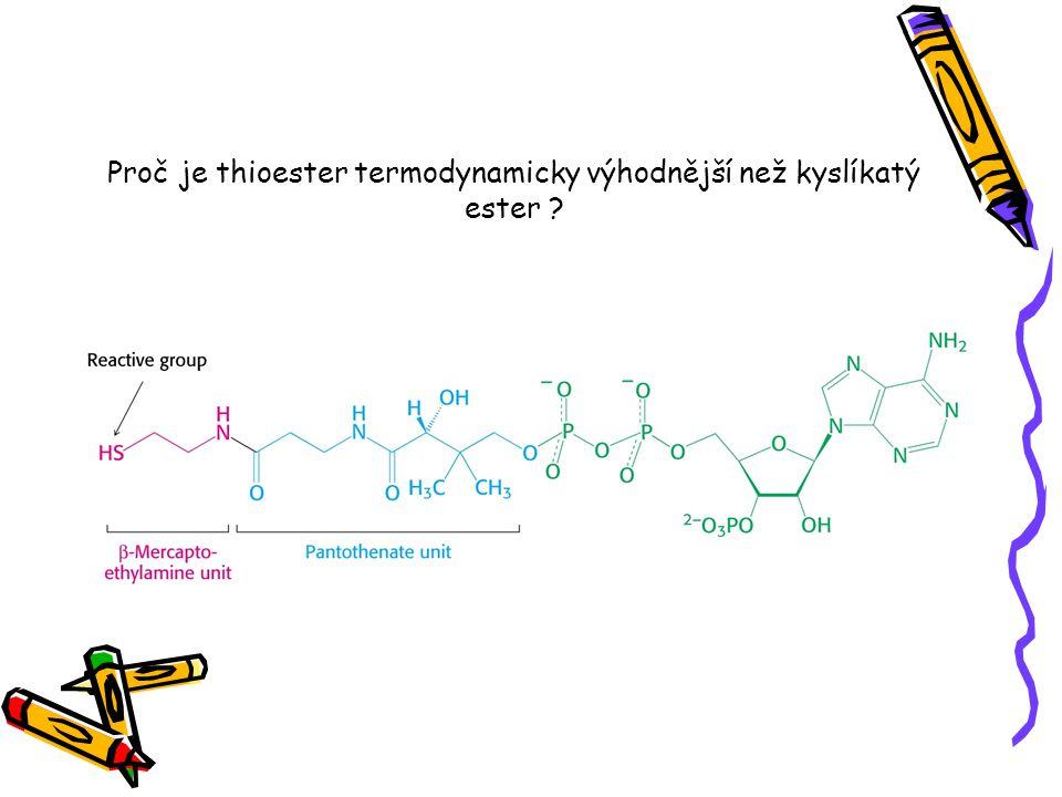 Proč je thioester termodynamicky výhodnější než kyslíkatý ester ?