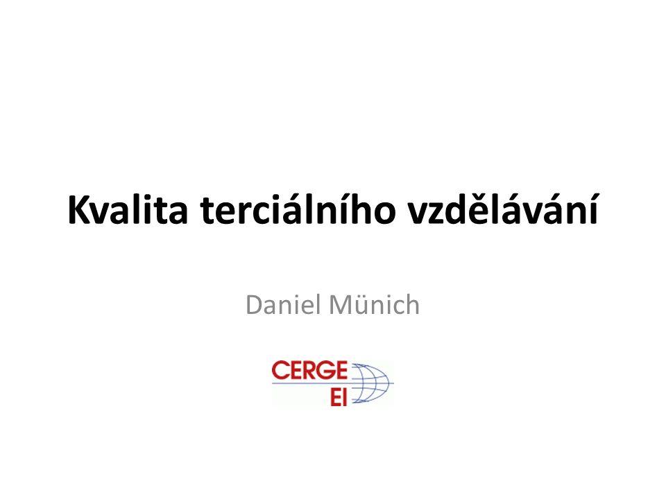 Kvalita terciálního vzdělávání Daniel Münich
