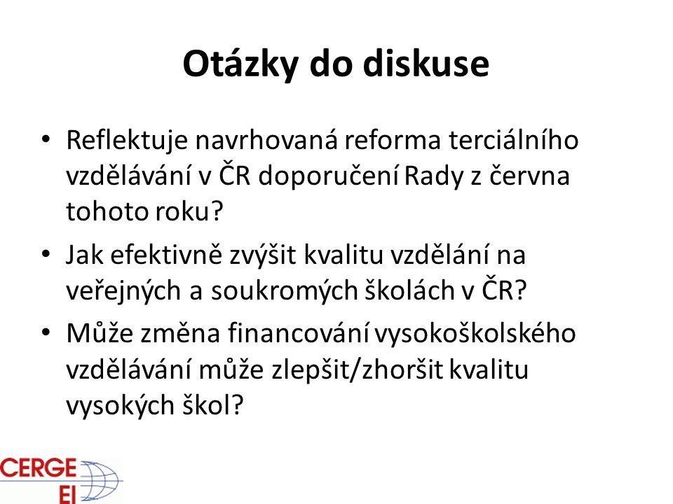 Otázky do diskuse Reflektuje navrhovaná reforma terciálního vzdělávání v ČR doporučení Rady z června tohoto roku? Jak efektivně zvýšit kvalitu vzdělán