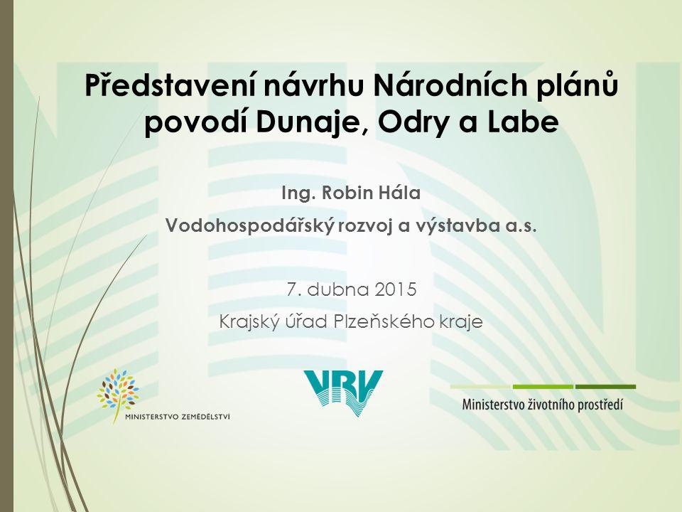 Představení návrhu Národních plánů povodí Dunaje, Odry a Labe Ing.