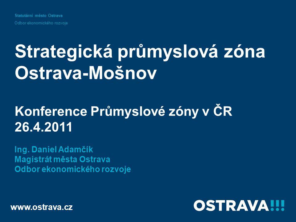 Rozvojová lokalita Mošnov Konference Průmyslové zóny v ČR, 26.4.2011 Vypracoval: Ing.