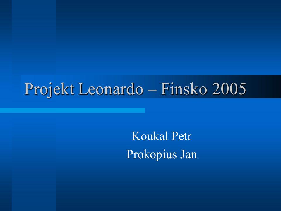 Projekt Leonardo – Finsko 2005 Koukal Petr Prokopius Jan