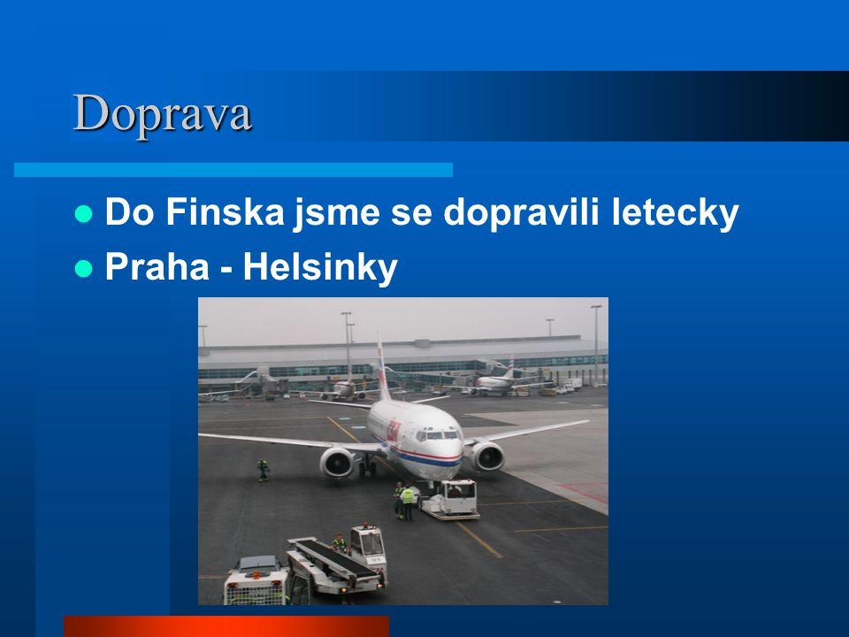 Doprava Do Finska jsme se dopravili letecky Praha - Helsinky