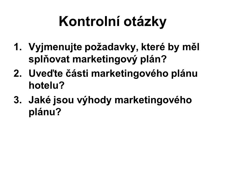 Kontrolní otázky 1.Vyjmenujte požadavky, které by měl splňovat marketingový plán.
