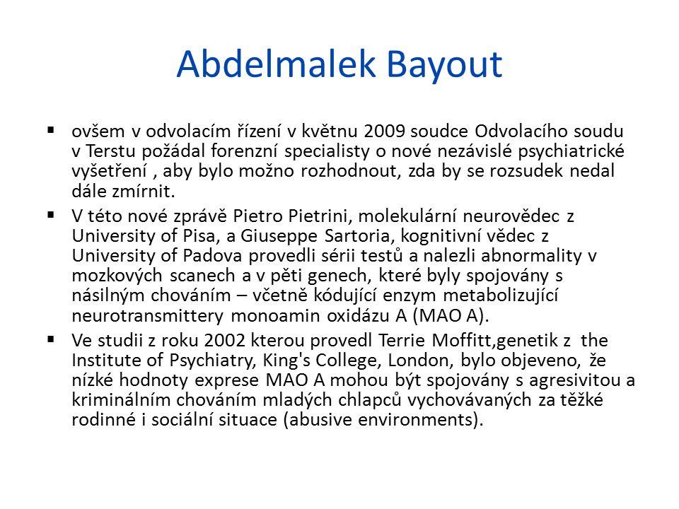 Abdelmalek Bayout  ovšem v odvolacím řízení v květnu 2009 soudce Odvolacího soudu v Terstu požádal forenzní specialisty o nové nezávislé psychiatrick