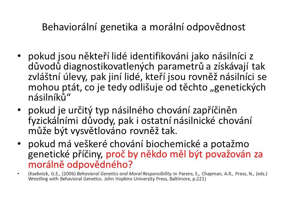 Behaviorální genetika a morální odpovědnost pokud jsou někteří lidé identifikováni jako násilníci z důvodů diagnostikovatlených parametrů a získávají