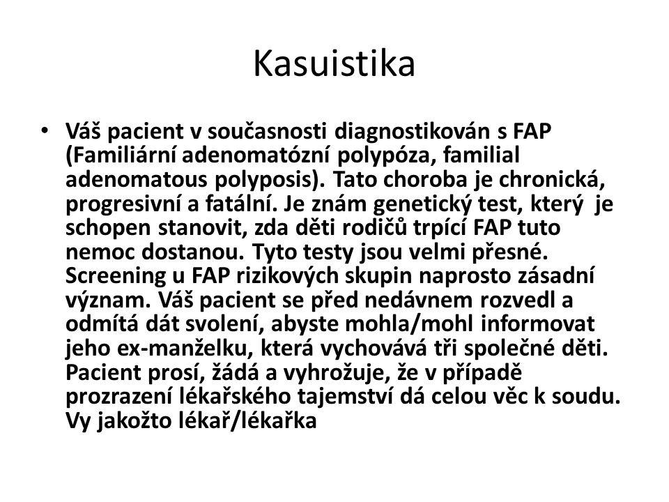 Kasuistika Váš pacient v současnosti diagnostikován s FAP (Familiární adenomatózní polypóza, familial adenomatous polyposis). Tato choroba je chronick