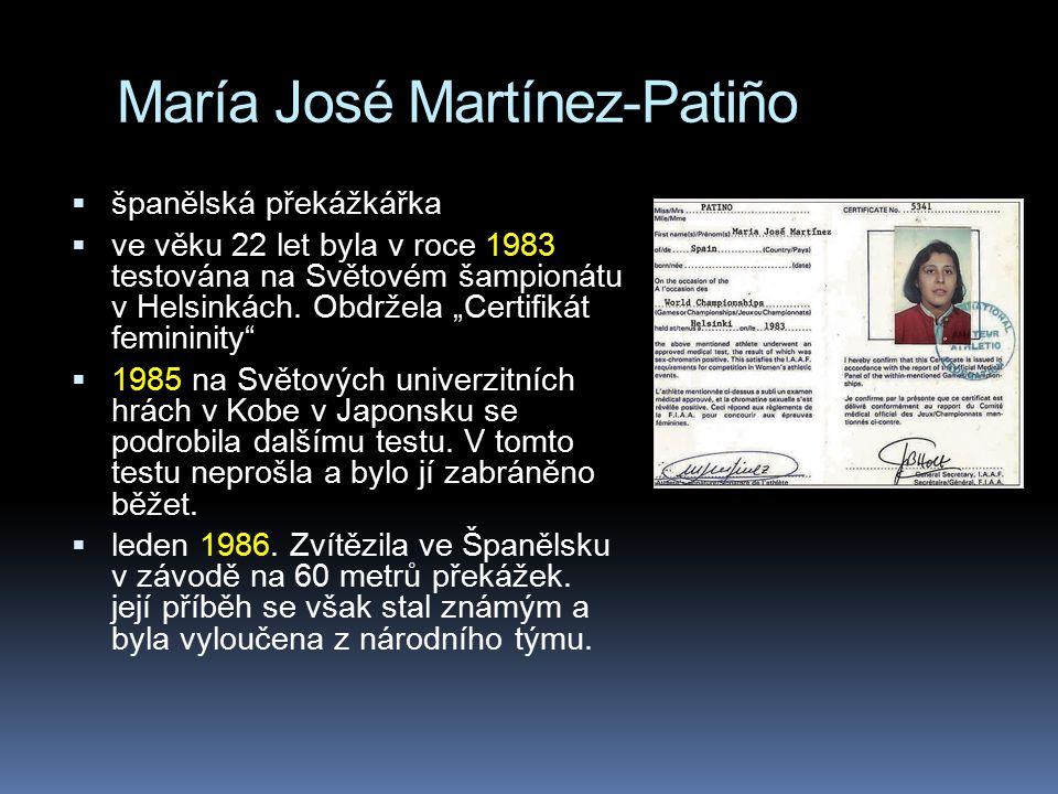 """María José Martínez-Patiño  španělská překážkářka  ve věku 22 let byla v roce 1983 testována na Světovém šampionátu v Helsinkách. Obdržela """"Certifik"""