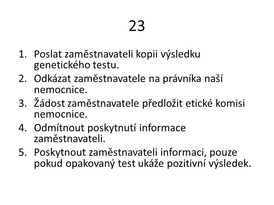 23 1.Poslat zaměstnavateli kopii výsledku genetického testu.
