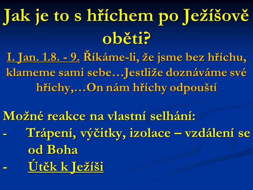 Jak je to s hříchem po Ježíšově oběti. I. Jan. 1.8.