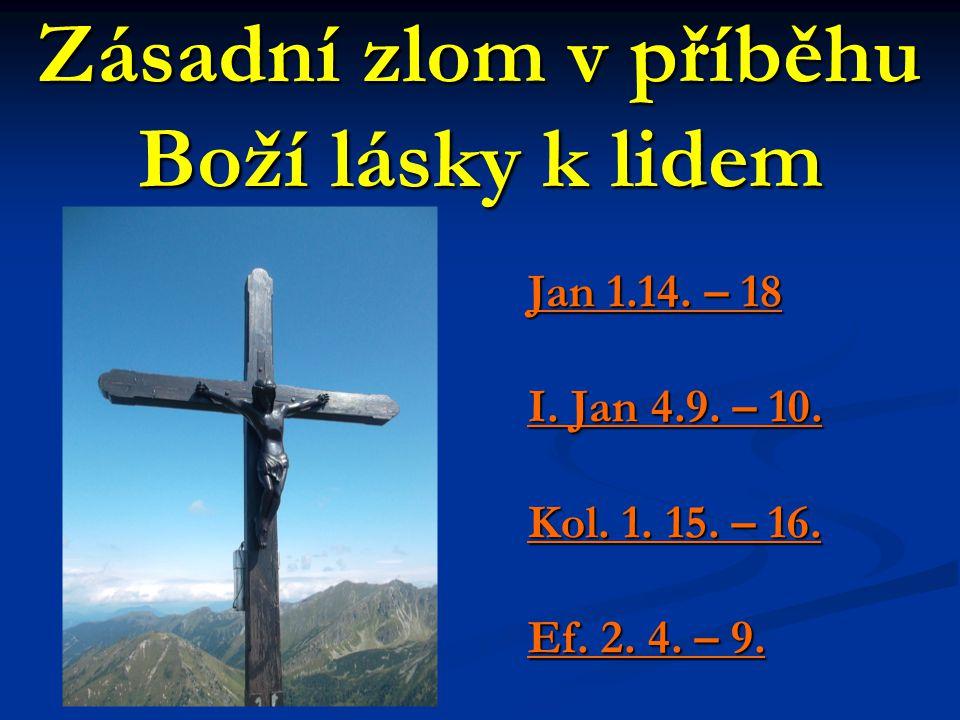 Zásadní zlom v příběhu Boží lásky k lidem Jan 1.14.