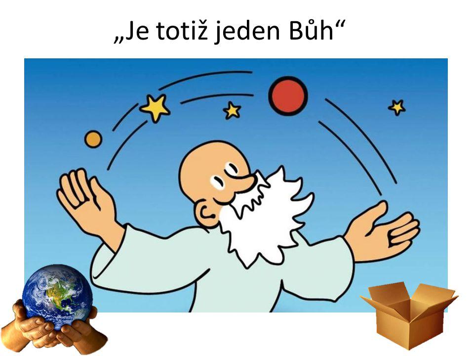 """""""Je totiž jeden Bůh"""""""