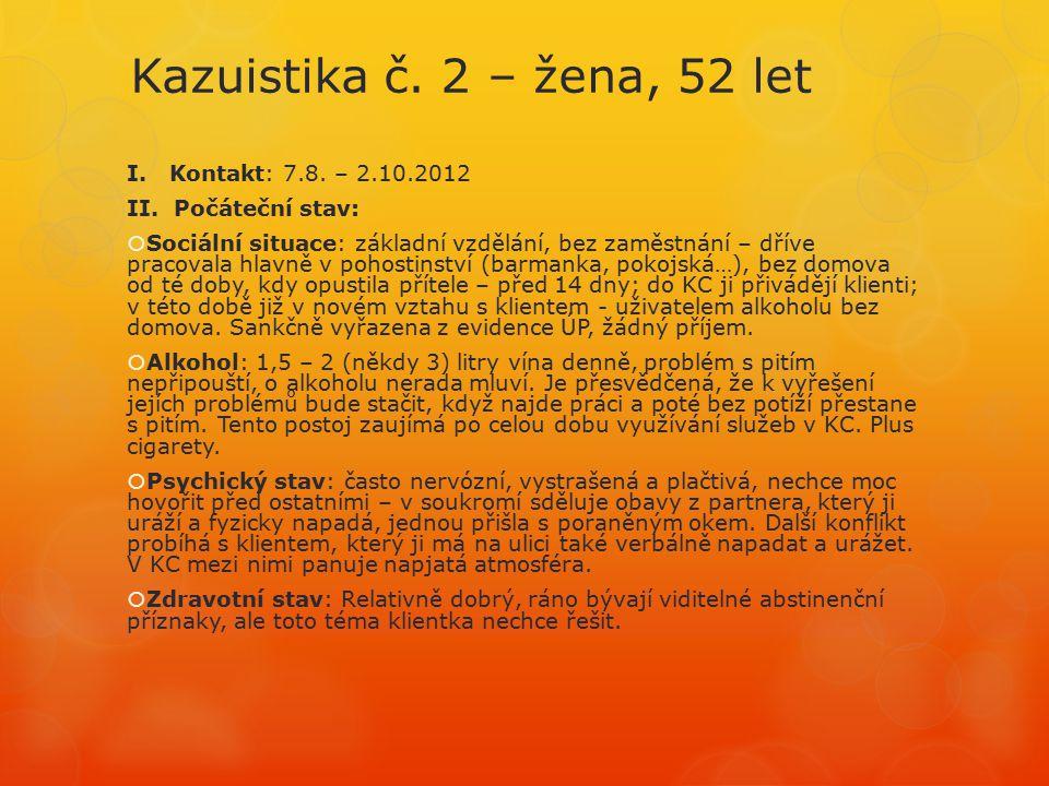 Kazuistika č.2 – žena, 52 let I. Kontakt: 7.8. – 2.10.2012 II.