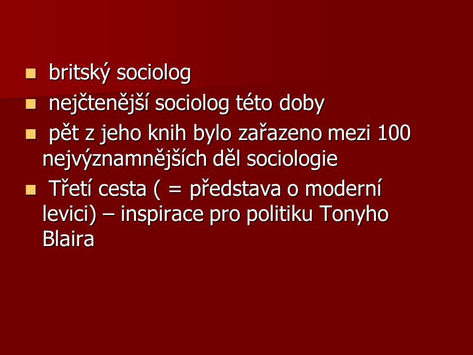 britský sociolog britský sociolog nejčtenější sociolog této doby nejčtenější sociolog této doby pět z jeho knih bylo zařazeno mezi 100 nejvýznamnějšíc