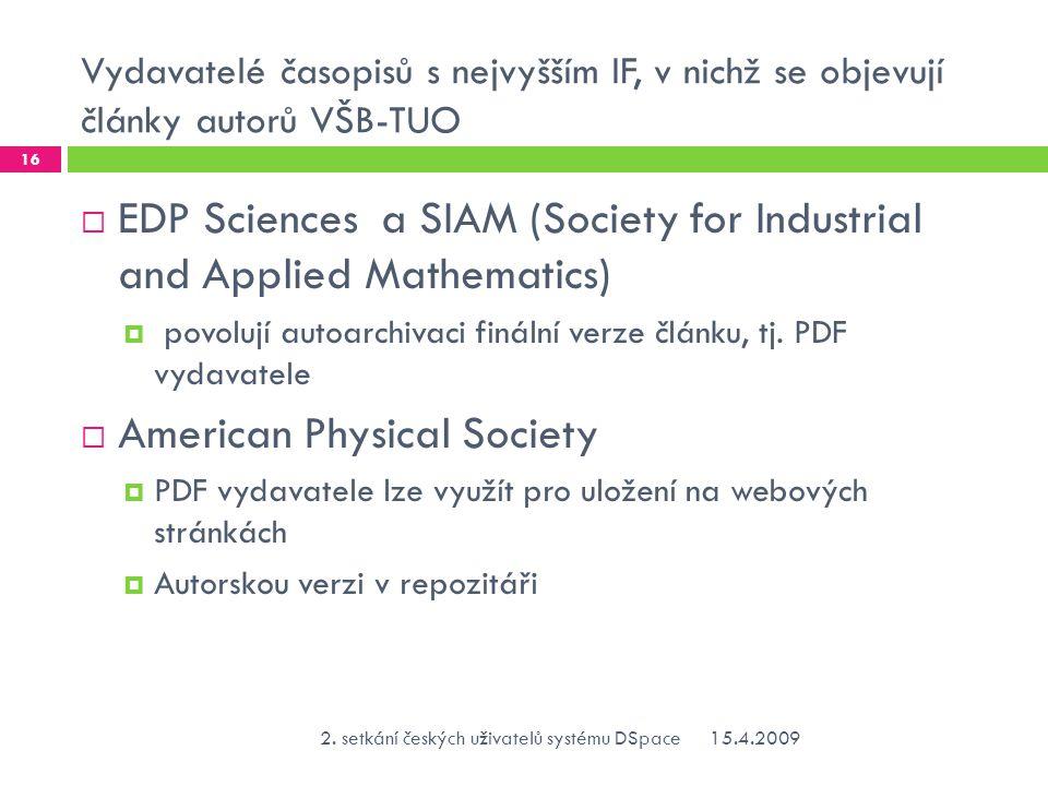 Vydavatelé časopisů s nejvyšším IF, v nichž se objevují články autorů VŠB-TUO  EDP Sciences a SIAM (Society for Industrial and Applied Mathematics)  povolují autoarchivaci finální verze článku, tj.