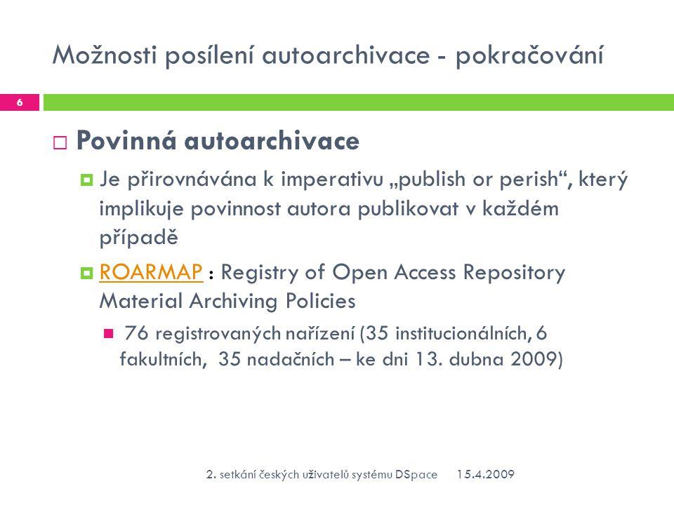Použitelné návody pro české prostředí  Propagace otevřeného přístupu  Získat vědecké autority (s podporou vedení)  Získat doktorandy  Připojit se k celosvětovým akcím  Open Access Week (2.