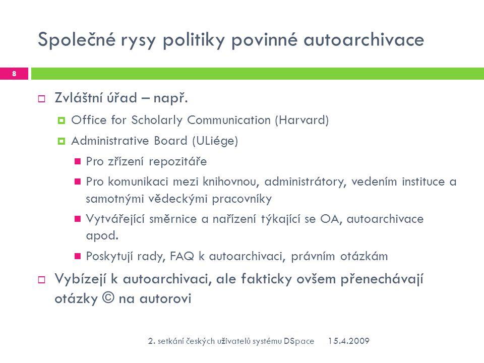 Společné rysy politiky povinné autoarchivace  Zvláštní úřad – např.