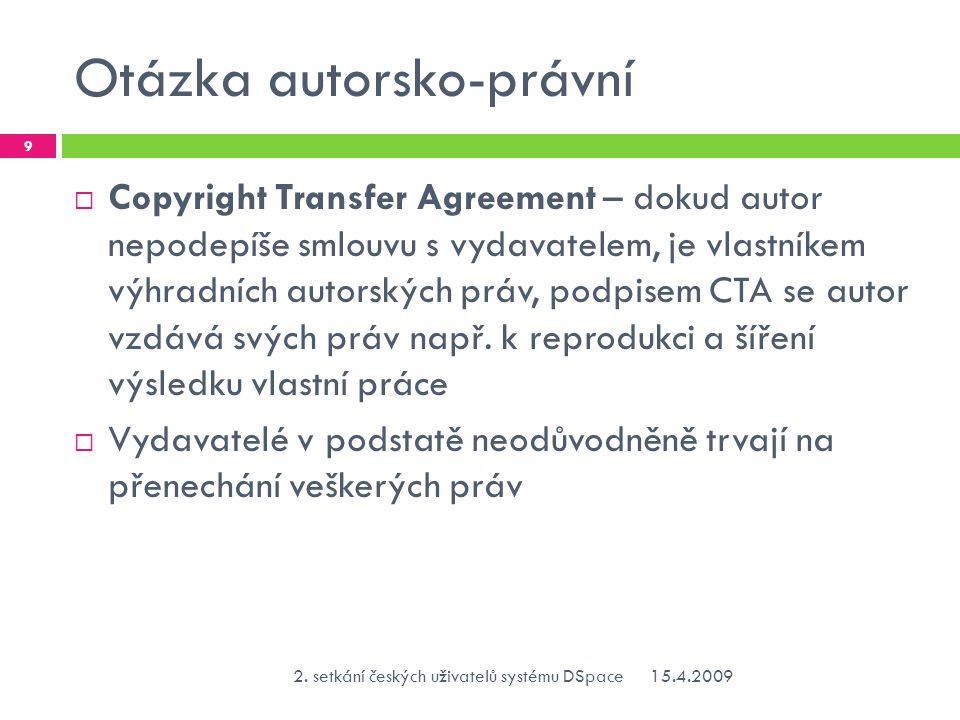 Otázka autorsko-právní  Copyright Transfer Agreement – dokud autor nepodepíše smlouvu s vydavatelem, je vlastníkem výhradních autorských práv, podpisem CTA se autor vzdává svých práv např.