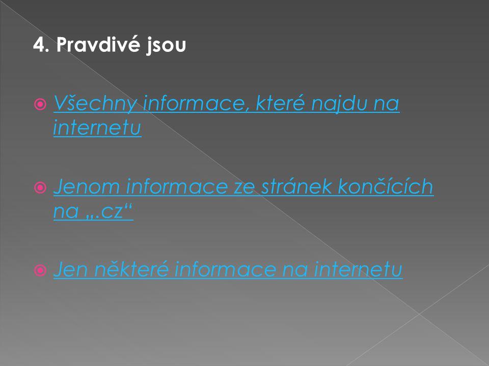 3. Hesla ke svému e-mailu nebo jiné sociální síti  Můžete říct jen svým rodinným příslušníkům Můžete říct jen svým rodinným příslušníkům  Neříkejte