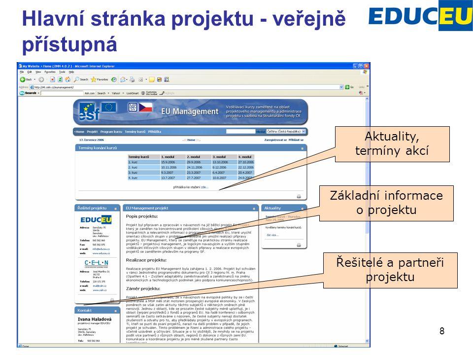 8 Základní informace o projektu Řešitelé a partneři projektu Hlavní stránka projektu - veřejně přístupná Aktuality, termíny akcí