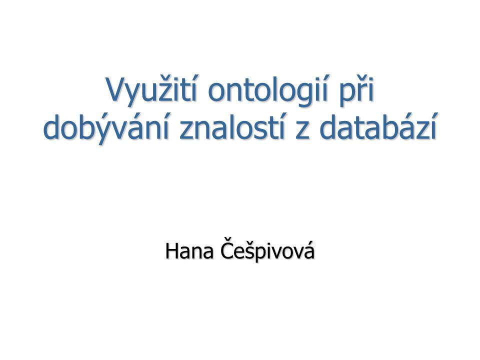 Využití ontologií při dobývání znalostí z databází Hana Češpivová