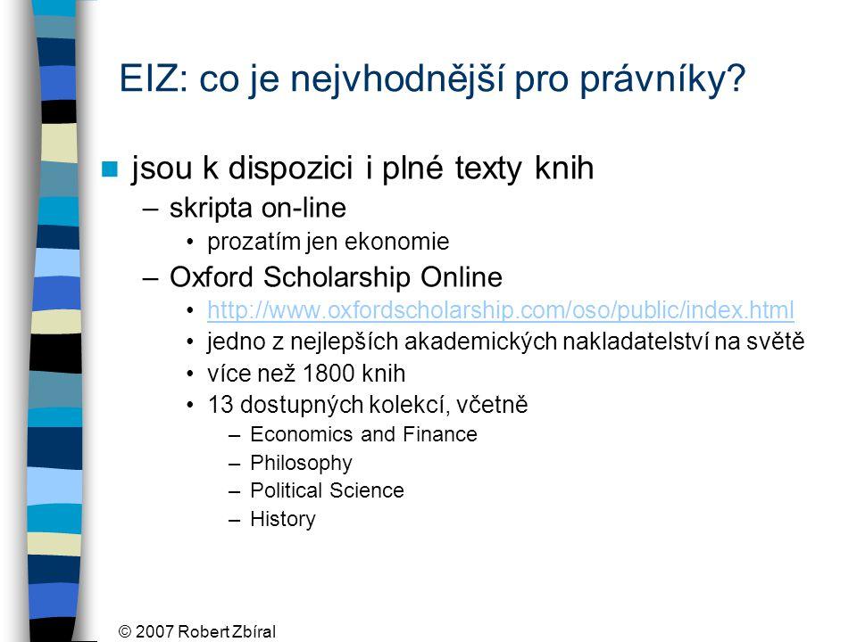 © 2007 Robert Zbíral EIZ: co je nejvhodnější pro právníky.