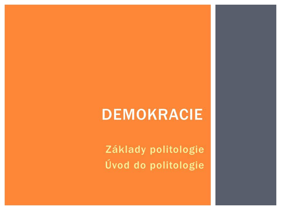 Základy politologie Úvod do politologie DEMOKRACIE