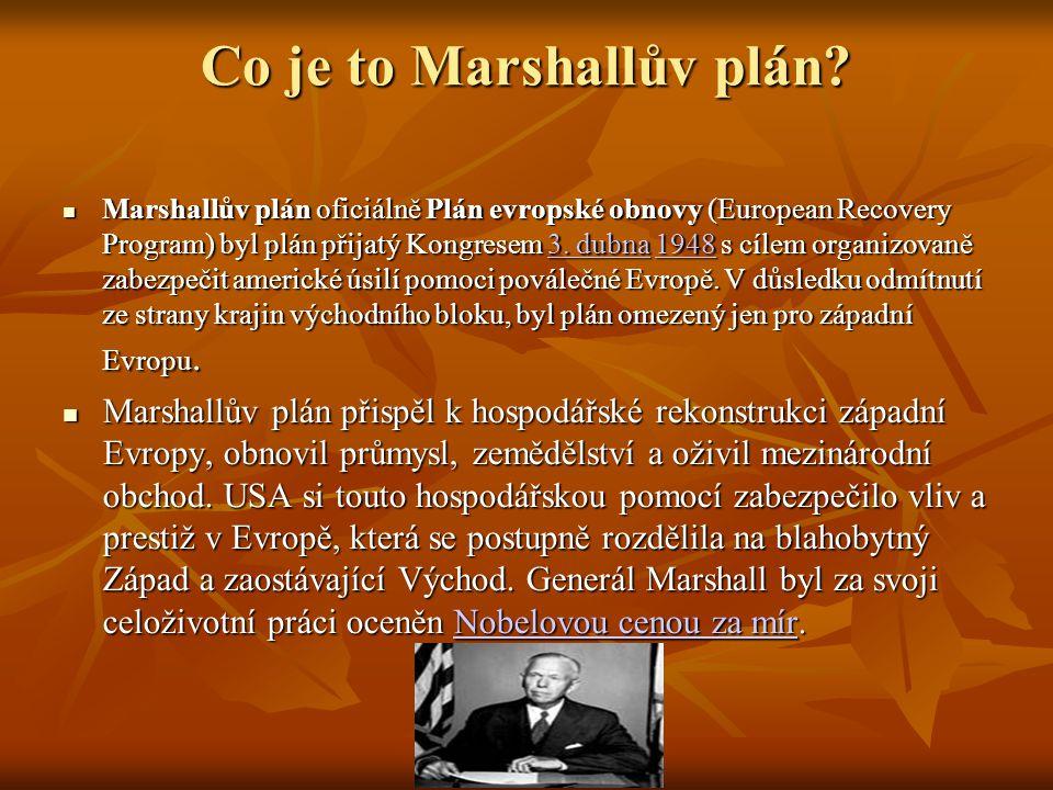 Co je to Marshallův plán? Marshallův plán oficiálně Plán evropské obnovy (European Recovery Program) byl plán přijatý Kongresem 3. dubna 1948 s cílem