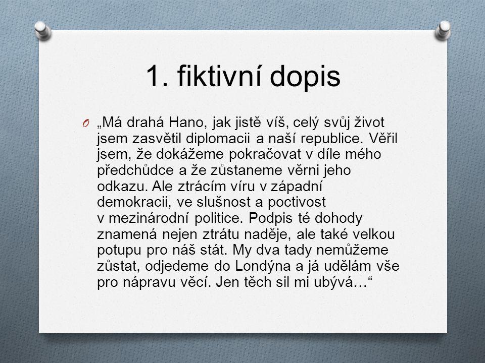 """1. fiktivní dopis O """"Má drahá Hano, jak jistě víš, celý svůj život jsem zasvětil diplomacii a naší republice. Věřil jsem, že dokážeme pokračovat v díl"""