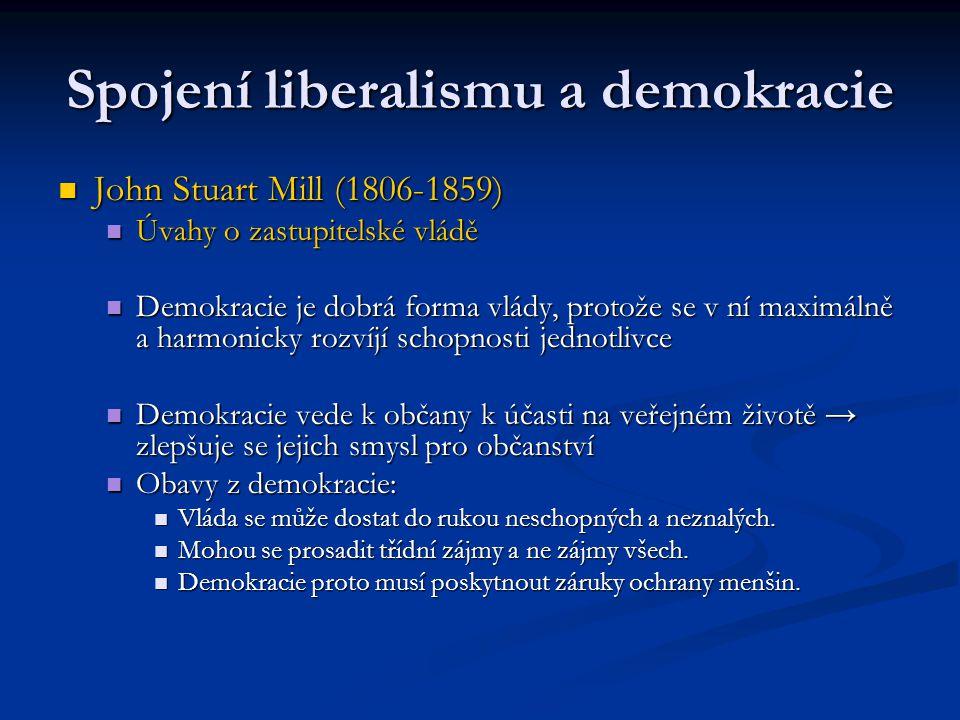 Spojení liberalismu a demokracie John Stuart Mill (1806-1859) John Stuart Mill (1806-1859) Úvahy o zastupitelské vládě Úvahy o zastupitelské vládě Dem