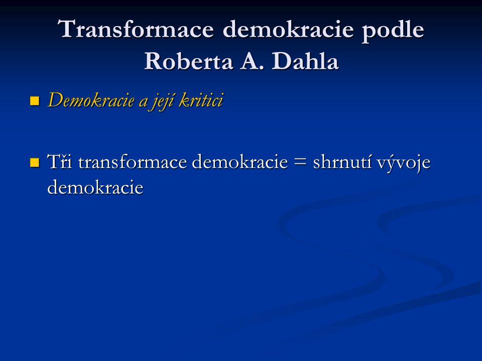 Konzervativní kritika demokracie Tradice a zvyky garantují stabilitu společnosti.