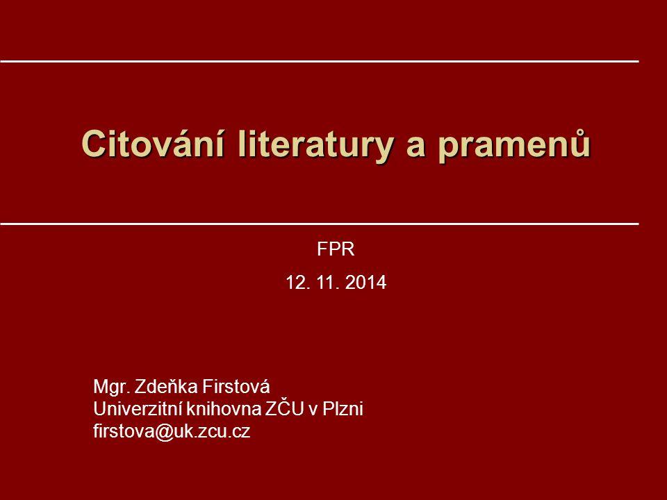 Citování literatury a pramenů Citování literatury a pramenů Mgr.