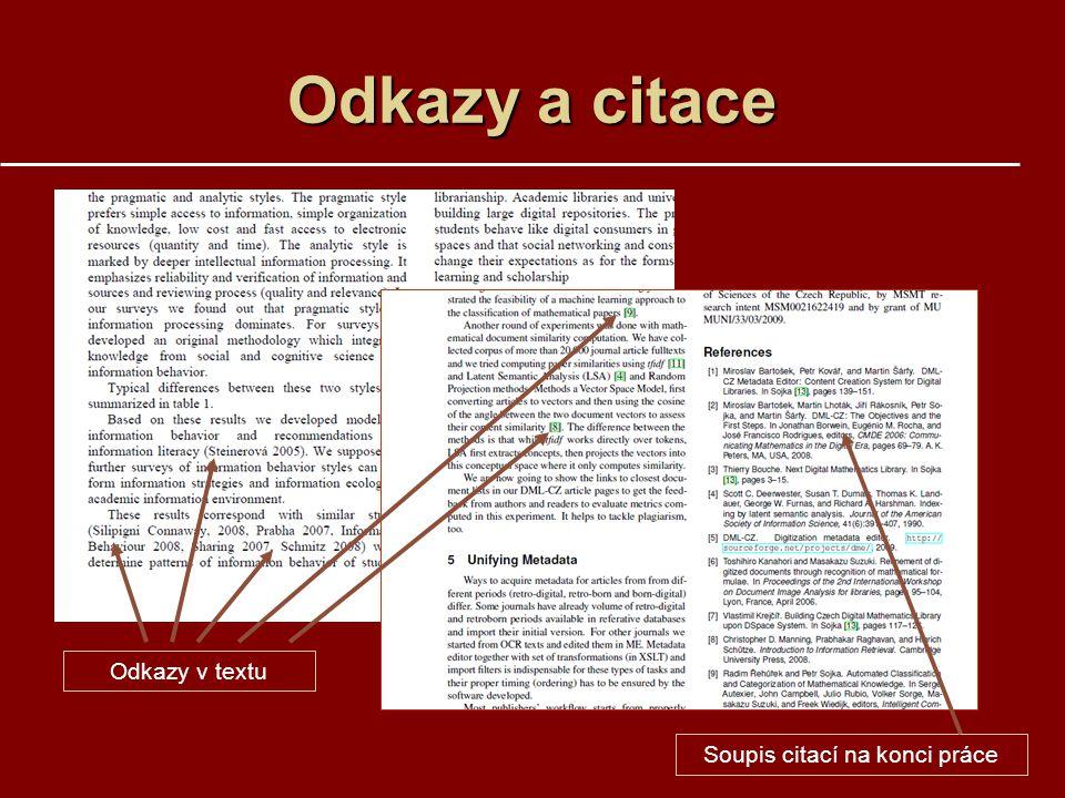 Odkazy a citace Odkazy v textu Soupis citací na konci práce