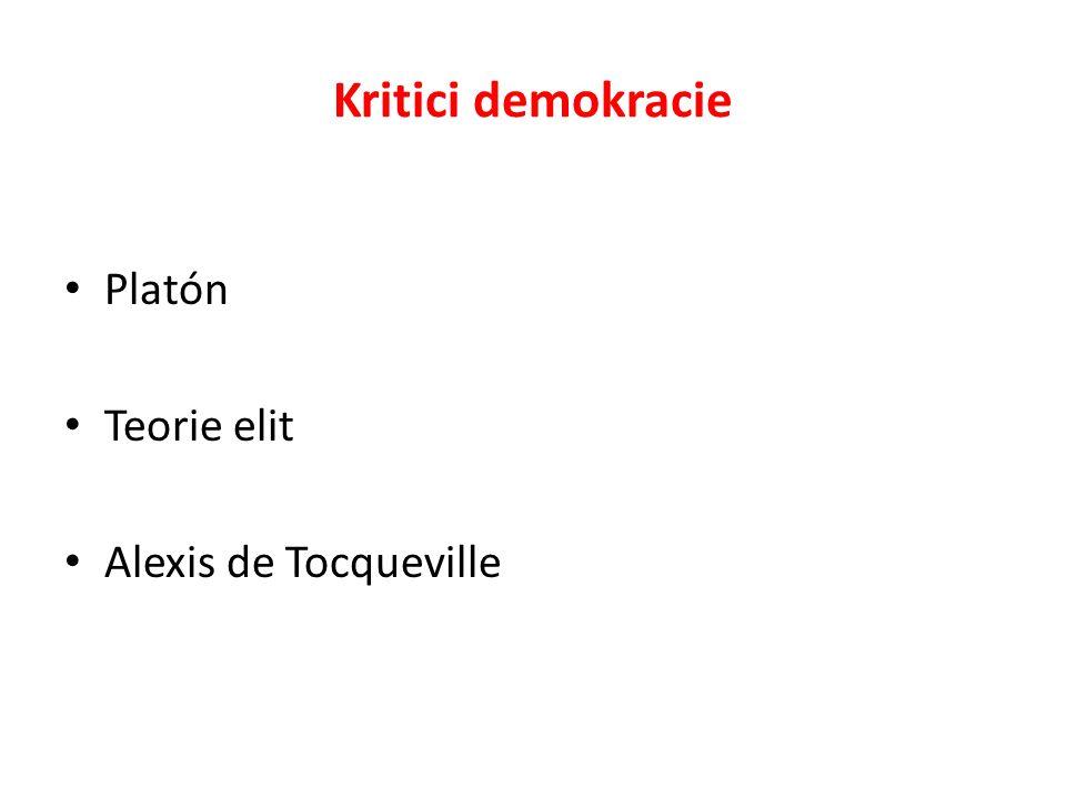 Kritici demokracie Platón Teorie elit Alexis de Tocqueville