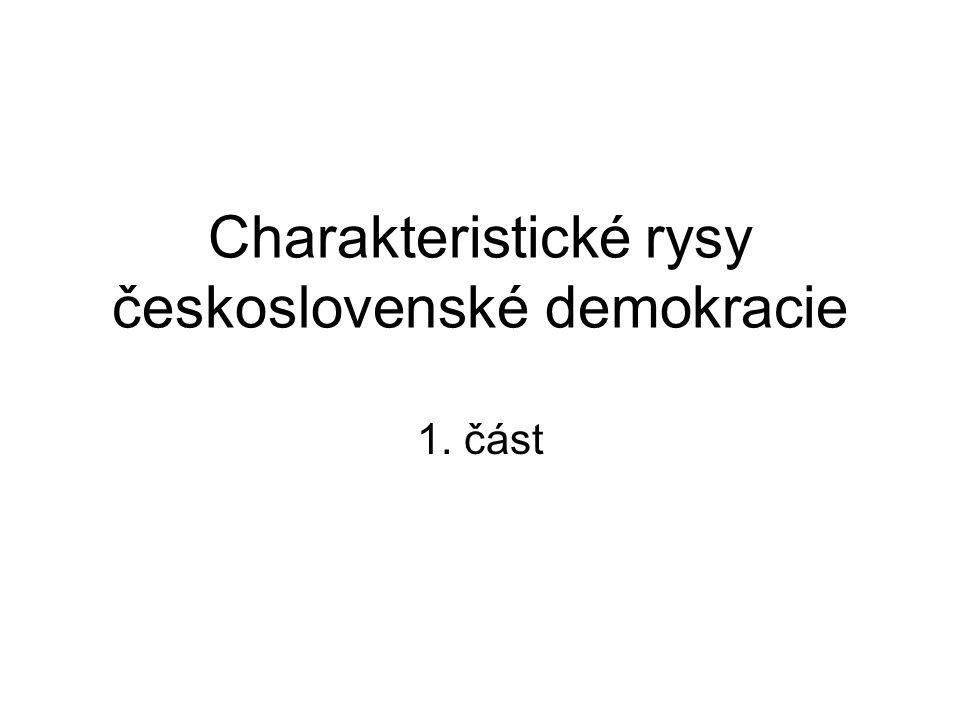 Charakteristické rysy československé demokracie 1. část